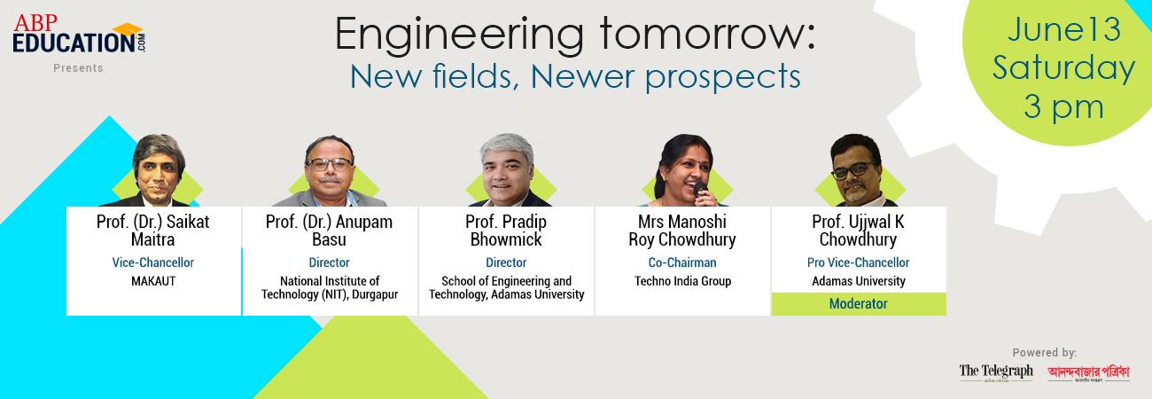 Engineering tomorrow: New fields, Newer prospects
